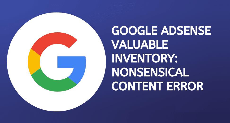 Google Adsense Nonsensical Content Error: How to fix it?