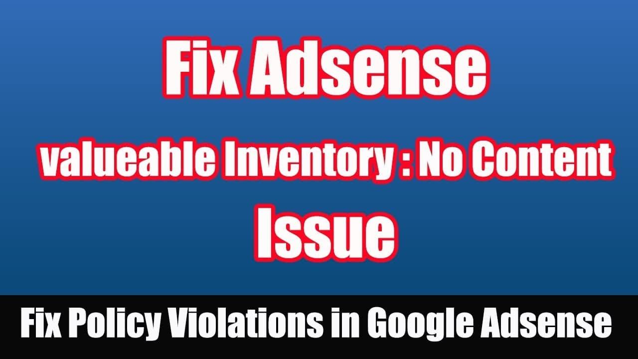 Google Adsense Valuable Inventory- No Content Error